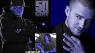 50 Cent & Justin Timberlake Vs. Bob Sinclar