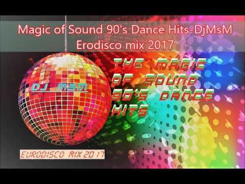 Magic of Sound 90's Dance Hits DjMsM Eurodisco mix 2017