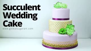 How To Make Tiered Succulent Wedding Cake | Sneak Peak | Global Sugar Art