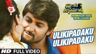 Ulikipadaku Ulikipadaku Full Video Song | Krishnagadi Veera Prema Gaadha(KVPG) | Nani, Mehr Pirzada