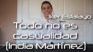 India Martínez - Todo no es casualidad (Piano Cover) - Iker Estalayo