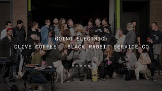 GOING ELECTRIC: CLIVE COFFEE | BLACK RABBIT SERVICE CO. | CANOO