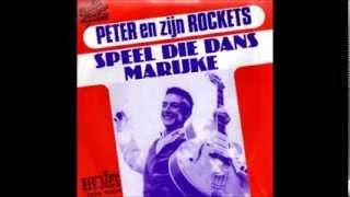 Peter Koelewijn & zijn Rockets - Speel die dans (Origineel)