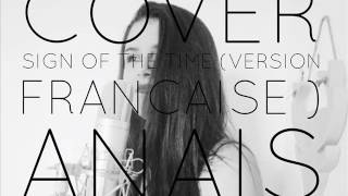 Cover - Sign Of The Time (version francaise) - Anais