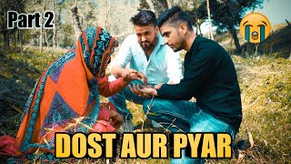 DOST AUR PYAR PART 2 || TRUE STORY || BY ULTIMATE ROUNDERS