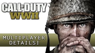 Call of Duty: WW2 | All Multiplayer Details & Gameplay Information!