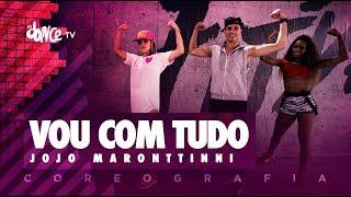 Baixar Vou Com Tudo - Jojo Maronttinni | FitDance TV (Coreografia) Dance Video
