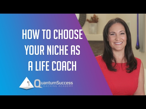 Quantum Success Coach:How to Choose Your Niche as a Life Coach - Endless Possibilities