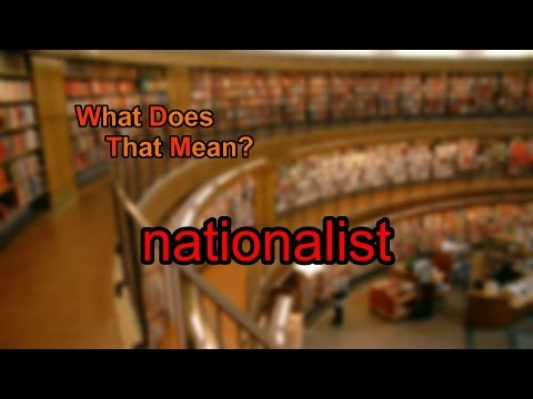 What does nationalist mean?