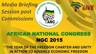 Media briefing post commissions at the ANC NGC 2015, 11 Oct