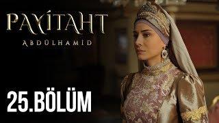 Payitaht Abdülhamid 25.bölüm (HD)