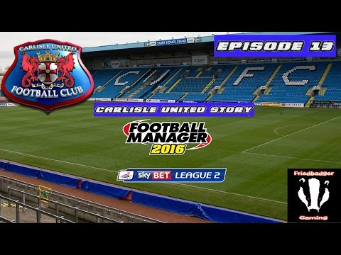 Carlisle United Story episode 13 - Knee Deep In Proctor   Football Manager 2016