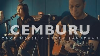ONCE MEKEL - CEMBURU FEAT. ANDRA RAMADHAN (UNPLUGGED VERSION)