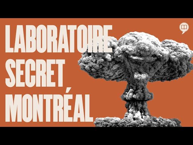 Bombe nucléaire à Montréal durant la guerre   L'Histoire nous le dira # 161