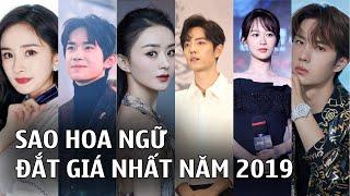 Top 10 Sao Hoa ngữ đắt giá nhất năm 2019: Top 1 gây bất ngờ