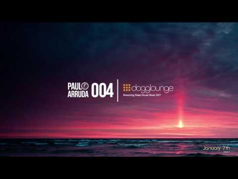 DJ Paulo Arruda LIVE on Dogglounge Deep House Radio • Podcast 04