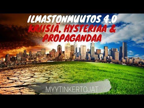 Ilmastonmuutos 4.0 - Kriisiä, hysteriaa & propagandaa