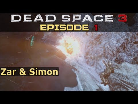 Dead Space 3 with Zar & Simon - Episode 1