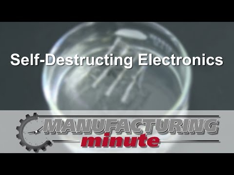 Manufacturing Minute: Self-Destructing Electronics Aren't As Crazy As They Sound