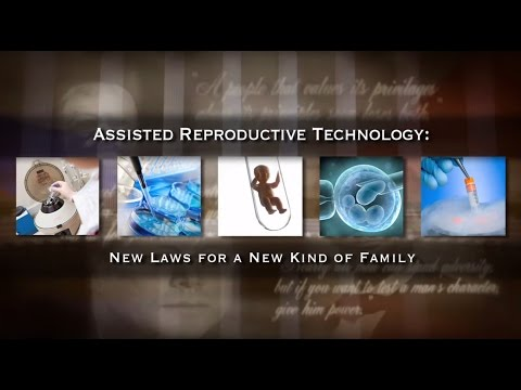 Assisted Reproductive Technology: New Laws for a New Kind of Family