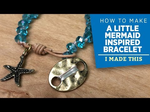 Making a Little Mermaid Inspired Bracelet | I Made This