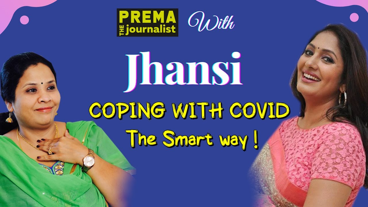Coping with COVID The Smart Way - Anchor Jhansi with Prema The Journalist || Full Interview - #66
