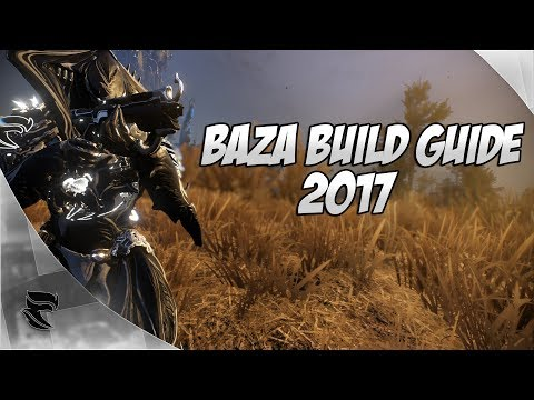 Warframe: Baza Build Guide 2017