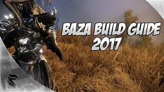 Warframe Baza Build Guide 2017