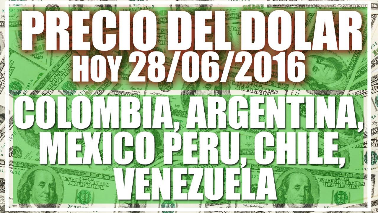 Precio Del Dolar Hoy En Latinoamerica 28 De Junio 2016 Colombia Argentina Mexico Peru You