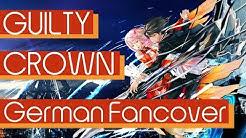 Guilty Crown - My Dearest [German Fancover]