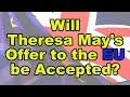❓ ❓ Brexit - Theresa May has offered, will the EU accept? ❓ ❓
