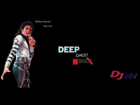 Michael Jackson - Who Is It (Deep GHOST remix) djMV (2017)