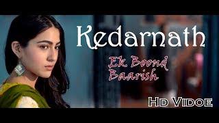 Kedarnath Song | Ek Boond Barish  | Sushant Singh Rajput | Sara Ali Khan | 7th December