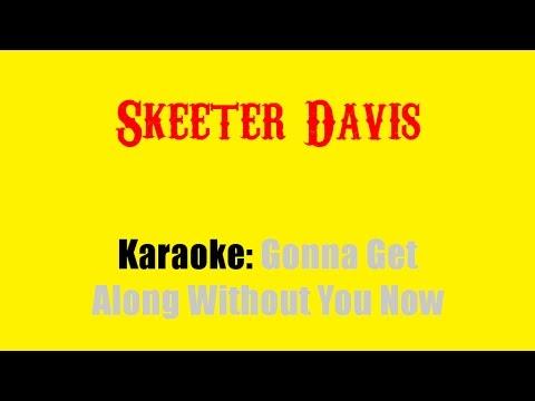 Karaoke: Skeeter Davis / Gonna Get Along Without You Now