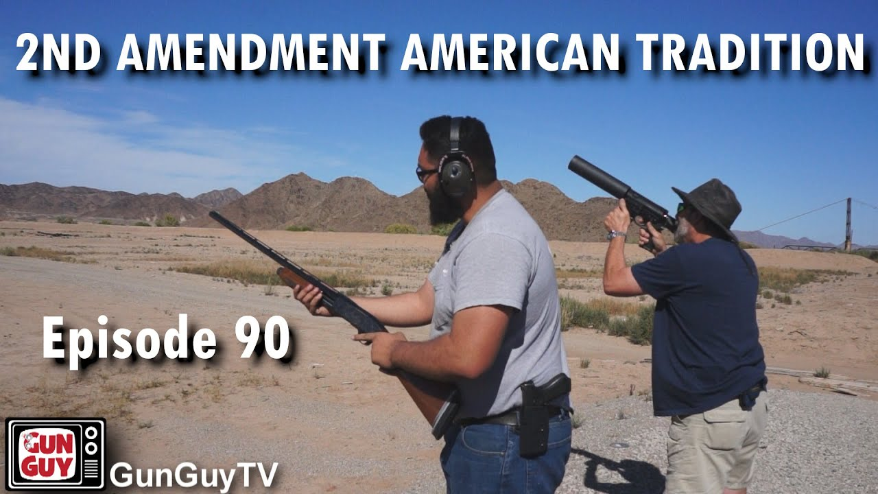 Defending the Second Amendment as An American Tradition - Episode 90