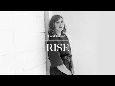 Kim Walker-Smith - Rise (Audio)