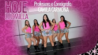 Ludmilla - Hoje (Coreografia Prof. Camila Carmona)