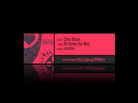 Chris Black - All Along The Way [Album Version]