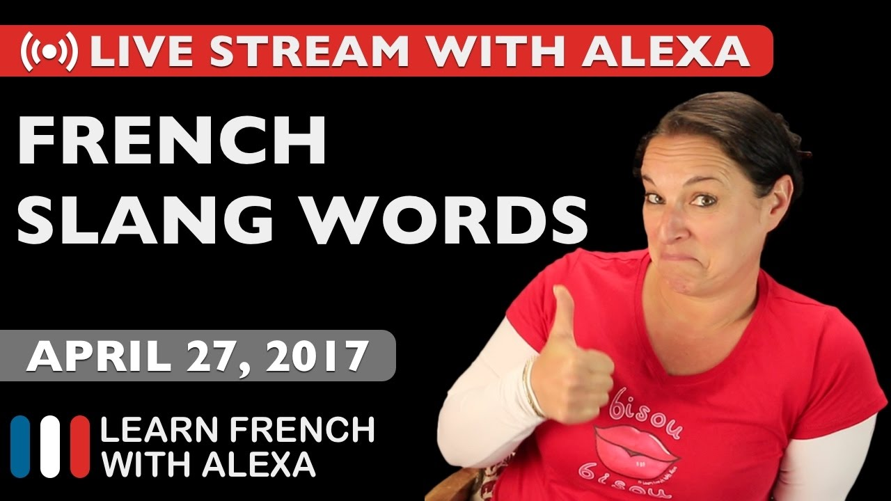 Alexa Teaches You Some French Slang Words Youtube