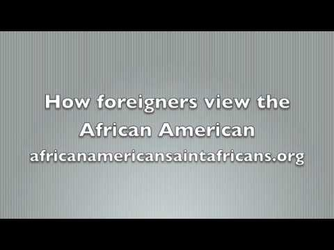 How Foreigners view African Americans.