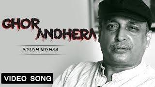 Ghor Andhera | Piyush Mishra | Official Video | Latest Hindi Song 2019 | Yellow Music