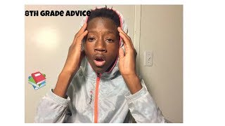 8TH Grade advice