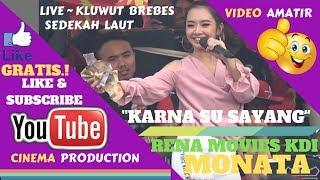 LIVE STREAMING OM MONATA ~ RENA MOVIES KARNA SU SAYANG - MONATA LIVE KLUWUT BULAKAMBA BREBES