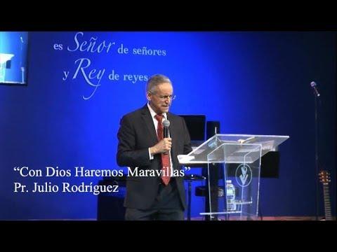 Con Dios Haremos Maravillas. Pastor Julio Rodriguez