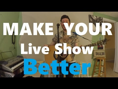 How to Make Your Live Show BETTER and being more Comfortable on stage as Solo Artist in 5 Easy Steps
