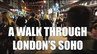 Walking through London, Chinatown, Soho, 2017