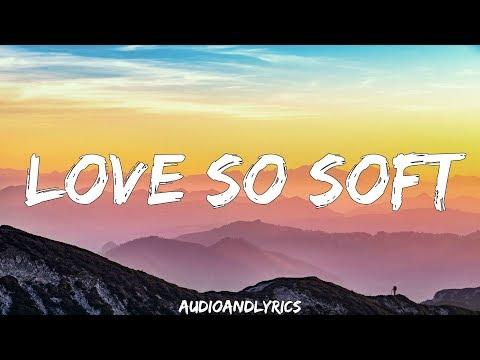 Kelly Clarkson - Love So Soft (Lyrics)