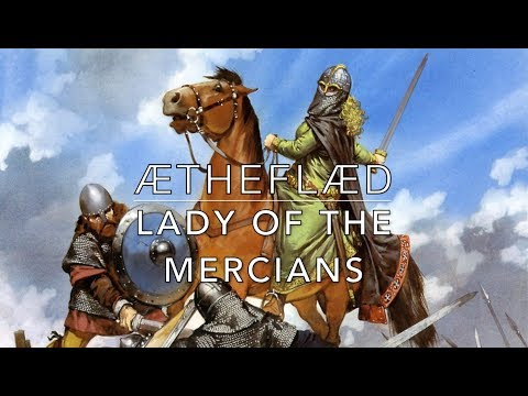 Æthelflæd, Lady of the Mercians - The First Warrior Queen of England