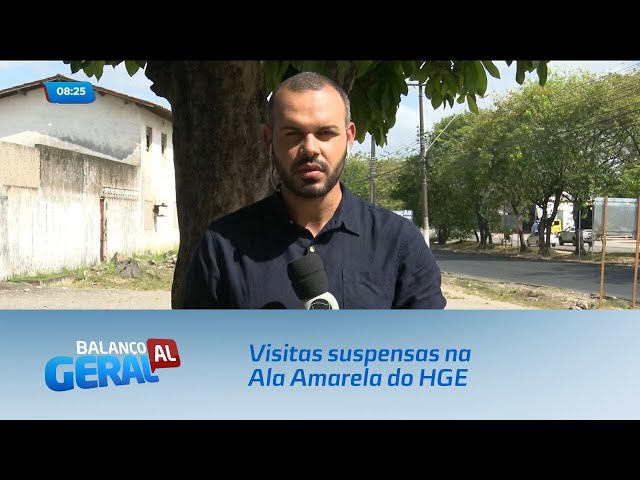 HGE: Visitas suspensas na Ala Amarela do hospital