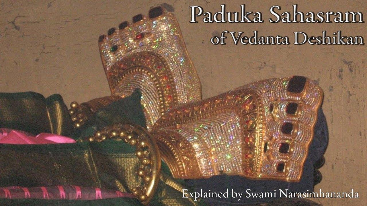 Paduka Sahasram 1 Vedanta Deshikan Meaning and Explanation by Swami Narasimhananda